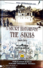A Short History Of The Sikhs (1469-1765) By Teja Singh & Ganda Singh
