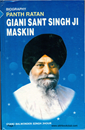 Giani Sant Singh Ji Maskeen Biography