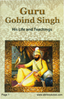 Guru Gobind Singh His Life & Teachings