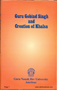 Guru Gobind Singh and Creation of Khalsa