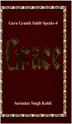 Guru Granth Sahib Speaks 4 (Grace)