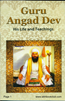 Guru Angad Dev His Life And Teachings