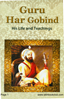 Guru Har Gobind His Life & Teachings