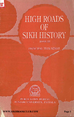 High Roads of Sikh History Vol