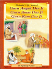 Illustrated Life Stories from the Lives of Guru Angad Dev Ji Guru Amar Das Ji Guru Ram Das Ji