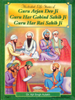 Illustrated Life Stories of Guru Arjan Dev Ji Guru Har Gobind Sahib Ji Guru Har Rai Sahib Ji