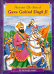 Illustrated Life Stories of Guru Gobind Singh Ji