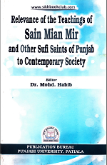 Relevance of the Teachings Of Sain Mian Mir and Other Sufi Saints of Punjab to Contemporary Society By Dr. Mohd. Habib