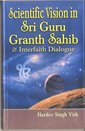 Scientific Vision In Sri Guru Granth Sahib Interfaith Dialogue