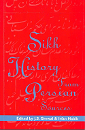 Sikh History from Persian Sources By J.S. GREWAL and IRFANHABIB