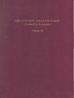 Sri Gourou Granth Sahib Traduction Francaise Volume 3