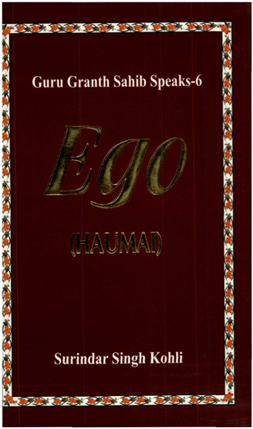 Guru Granth Sahib Speaks 6 (Ego)